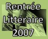 """""""MA"""" rentrée littéraire 2007 Littérature francophone"""