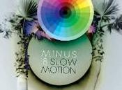 Minus Slow Motion