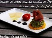 Guacamole petits pois jambon Parme canapé polenta