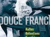 Douce France. Rafles. Rétention. Expulsions. (dir. Cour Grandmaison, Seuil, oct. 2009)