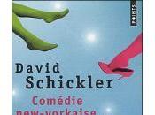 Comédie new-yorkaise, David Schickler