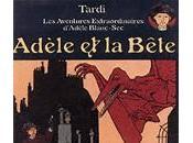 Adèle Blanc-Sec Tardi revisité Besson