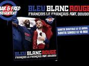 Omar Fred présentent Bleu Blanc Rouge François Français feat.Doudou