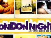 London nights (Alexis Santos, 2009): chronique cinéma