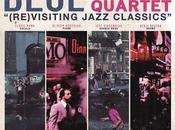 Blue Apple Quartet (Re)visiting Jazz Classics