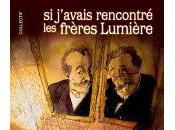 Concours j'avais rencontré Frères Lumière...