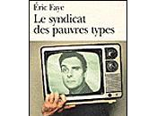 Syndicat pauvres types, Éric Faye