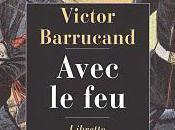 Victor Barrucand Avec feu. Réédition Libretto.