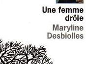 femme drôle, Maryline Desbiolles