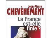 France est-elle finie Jean-Pierre Chevènement