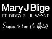"Mary Blige feat Diddy Wayne ""Someone love (Naked)"""