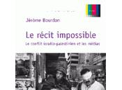 récit impossible conflit israélo-palestinien médias Jérôme Bourdon