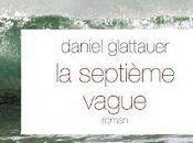 septième vague Daniel GLATTAUER