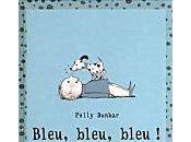 Bleu, bleu, bleu Polly Dunbar