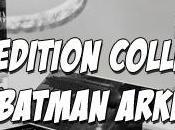 [news] version collector batman arkham city dévoile