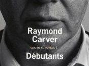 Débutants Raymond Carver