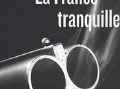 France tranquille Olivier Bordaçarre