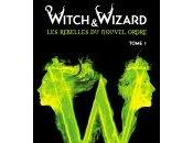 """Witch Wizard, Rebelles Nouvel Ordre"" Gabrielle Charbonnet James Patterson"