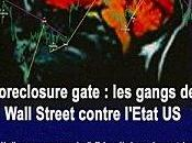 """Foreclosure gate: gangs Wall Street contre l'Etat Vincent Bénard"