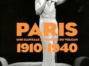 Paris 1910-1940, capitale dessus volcan
