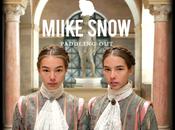 [MP3] Miike Snow: Paddling
