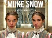 Miike Snow: Paddling Stream Après Devil's Work,...