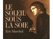 soleil sous soie Eric MARCHAL