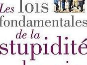 lois fondamentales stupidité humaine