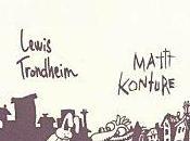 Galopinot Lewis Trondheim Mattt Konture