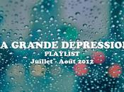 Playlist Grande Dépression Juillet/Août 2012