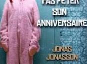 """vieux voulait fêter anniversaire"""" Jonas Jonasson"""