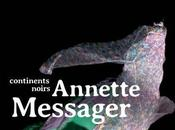 Continents noirs Annette Messager