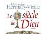 siècle Dieu Catherine Hermary-Vieille