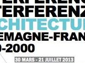 Exposition INTERFERENCES INTERFERENZEN. ARCHITECTURE. ALLEMAGNE-FRANCE, 1800-2000