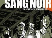 Sang noir, catastrophe Courrières Jean-Luc Loyer