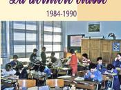 INSTITUTEURSLa dernière classe 1984 1990,...