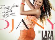 Djany écoutez nouveau single featuring Laza Morgan