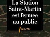 station Saint-Martin fermée public Joseph Bialot