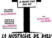 belle promo pour aller voir Nostalgie Dieu Avignon