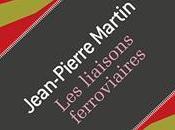 liaisons ferroviaires Jean-Pierre Martin