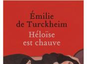 Héloïse chauve, Emilie Turckheim.