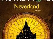 Autre-monde (6/7) Neverland Maxime Chattam