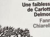 faiblesse Carlotta Delmont Fanny Chiarello