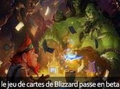 HearthStone, cartes Blizzard passe beta ouverte