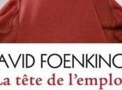 Tiré l'étagère tête l'emploi David Foenkinos