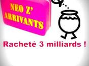 NEOZARRIVANTS racheté milliards