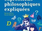 expressions philosophiques expliquées quand philo nous amuse instruit!!