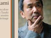 Haruki Murakami, L'incolore Tsukuru Yazaki années pèlerinage