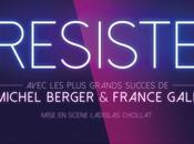 RESISTE, comédie musicale France Gall plus grand succès Michel Berger Palais Sports Paris partir novembre 2015 tournée
