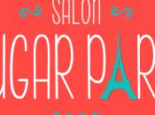 Gourmandise édition Salon Sugar Paris